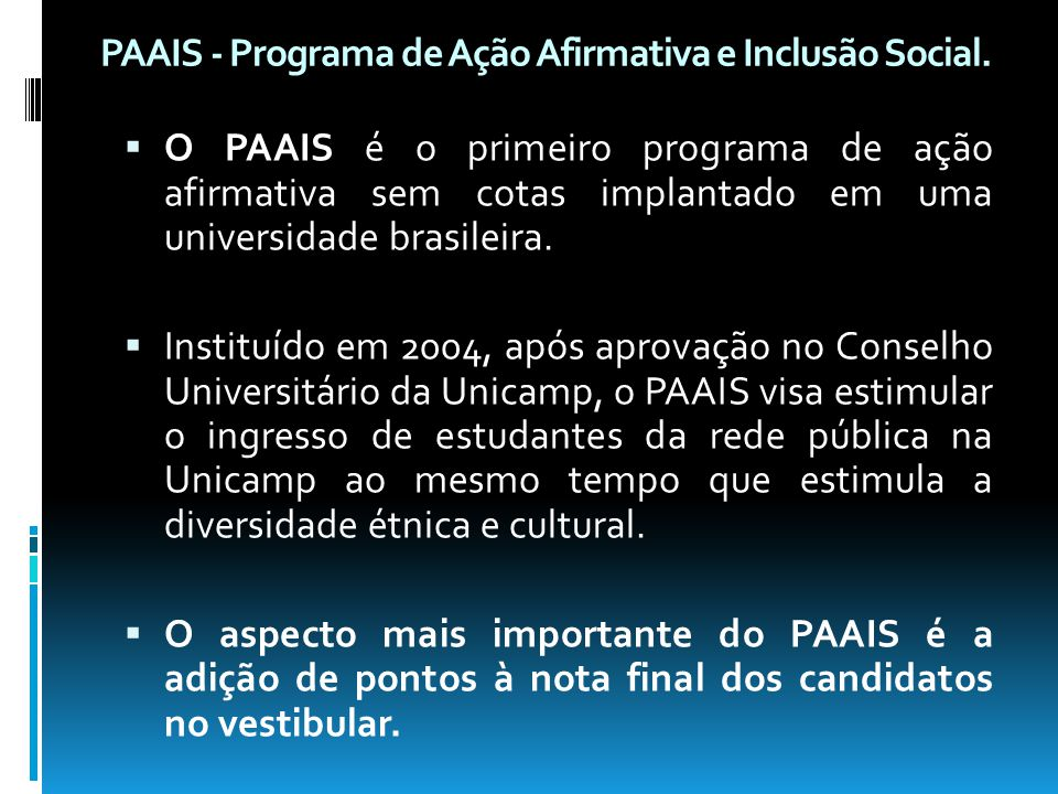 PAAIS - Programa de Ação Afirmativa e Inclusão Social.