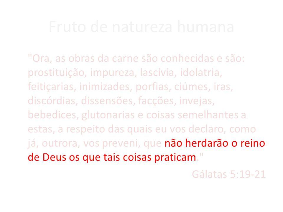 Fruto de natureza humana
