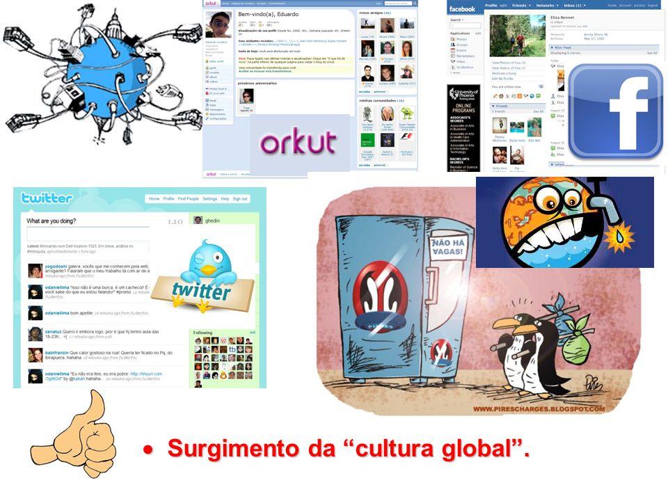 """ Surgimento da """"cultura global""""."""