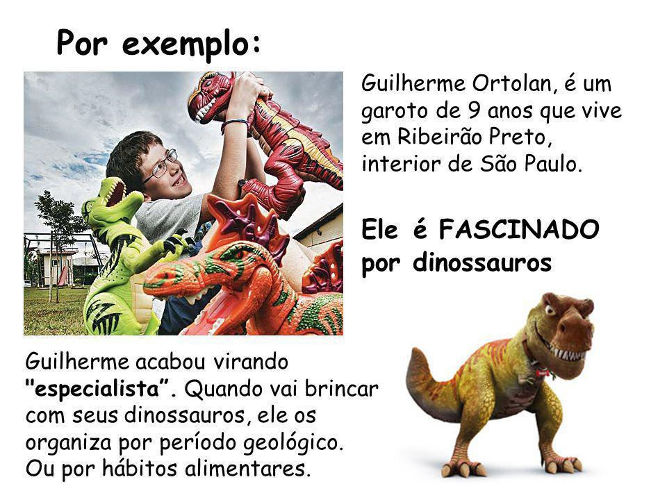 Por exemplo: Guilherme Ortolan, é um garoto de 9 anos que vive em Ribeirão Preto, interior de São Paulo.