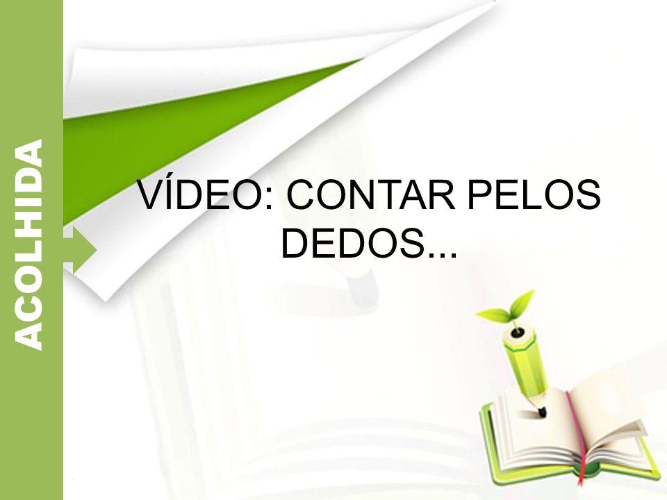 ACOLHIDA VÍDEO: CONTAR PELOS DEDOS...