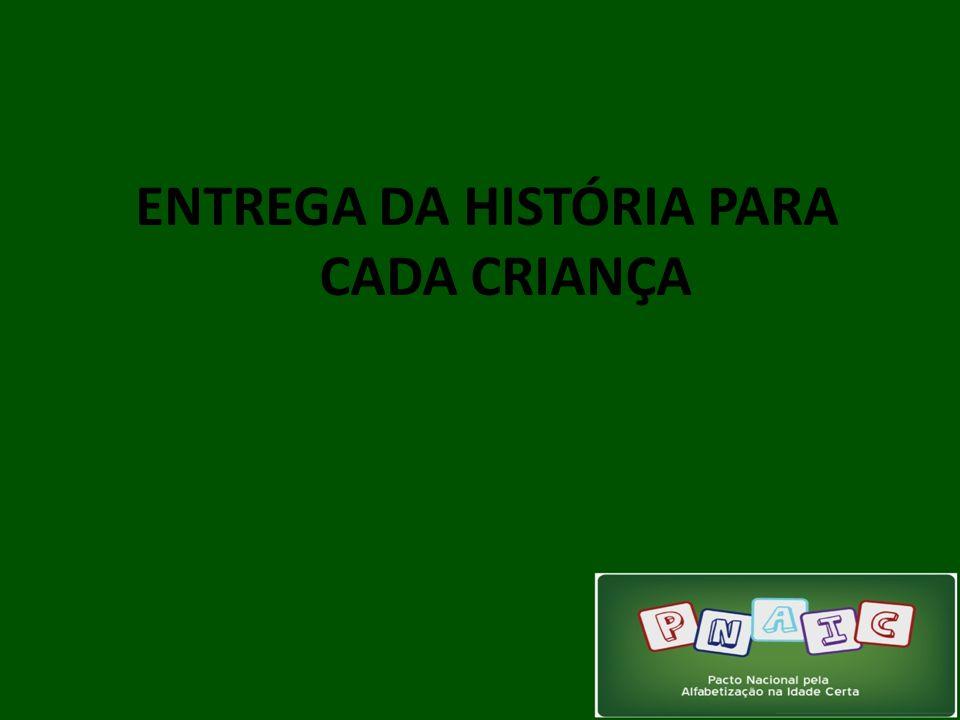 ENTREGA DA HISTÓRIA PARA CADA CRIANÇA
