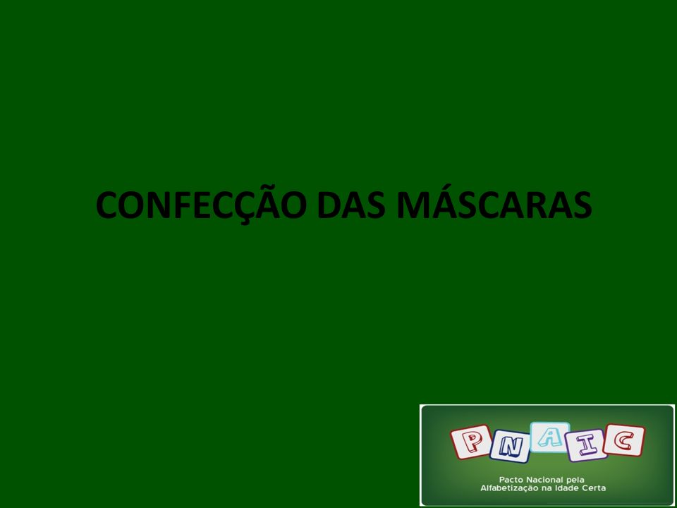 CONFECÇÃO DAS MÁSCARAS