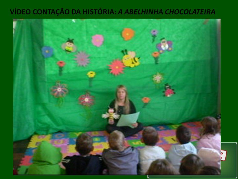VÍDEO CONTAÇÃO DA HISTÓRIA: A ABELHINHA CHOCOLATEIRA