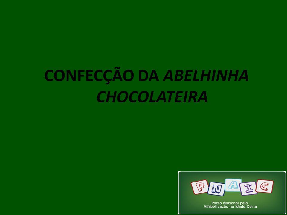 CONFECÇÃO DA ABELHINHA CHOCOLATEIRA