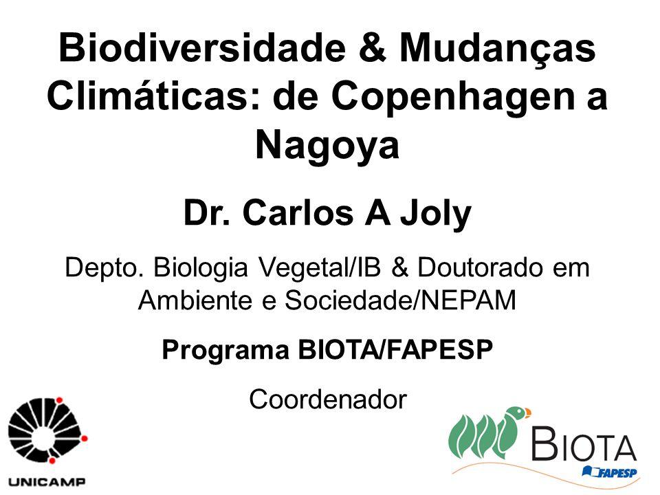 Biodiversidade & Mudanças Climáticas: de Copenhagen a Nagoya Dr.