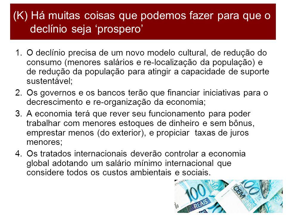 18 1.O declínio precisa de um novo modelo cultural, de redução do consumo (menores salários e re-localização da população) e de redução da população p
