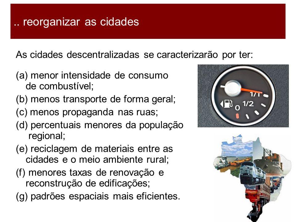 24 As cidades descentralizadas se caracterizarão por ter: (a) menor intensidade de consumo de combustível; (b) menos transporte de forma geral; (c) me