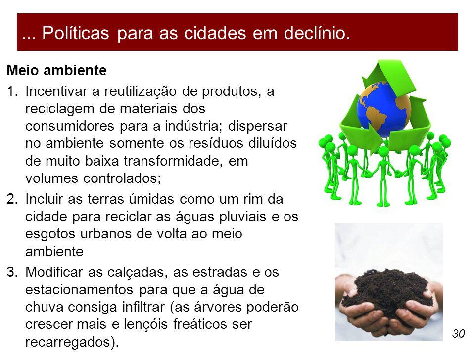 30 Meio ambiente 1.Incentivar a reutilização de produtos, a reciclagem de materiais dos consumidores para a indústria; dispersar no ambiente somente o