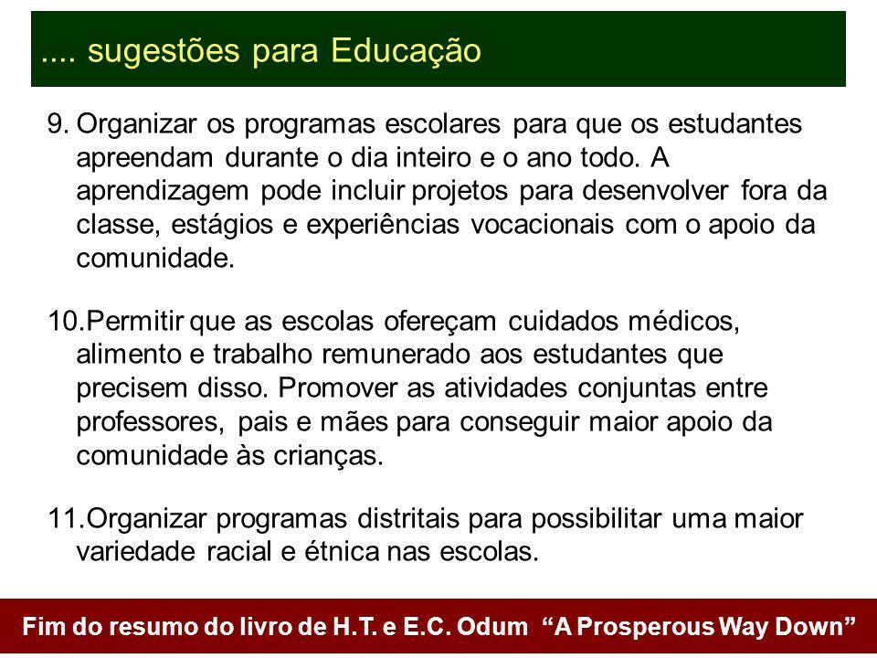 42 9.Organizar os programas escolares para que os estudantes apreendam durante o dia inteiro e o ano todo. A aprendizagem pode incluir projetos para d