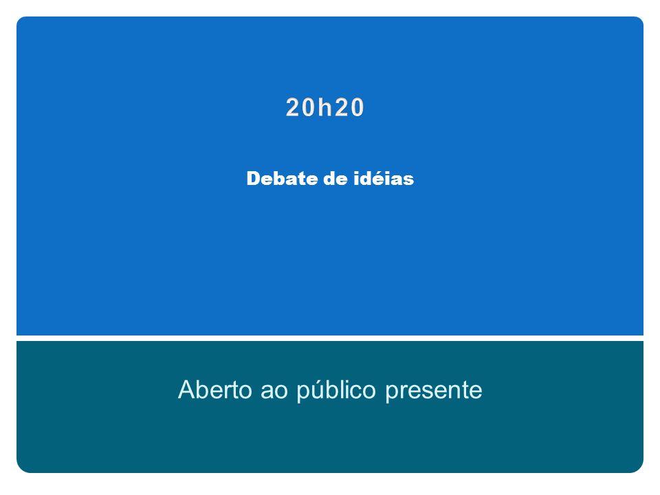 Debate de idéias Aberto ao público presente