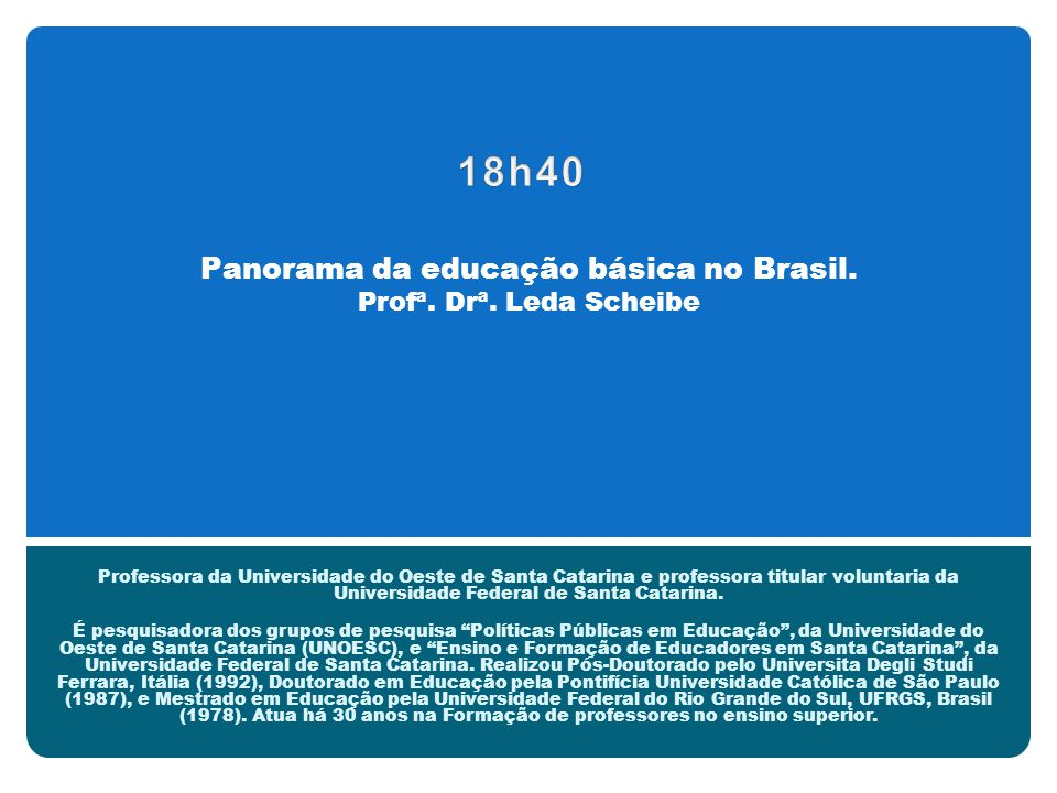 Panorama da educação básica no Brasil. Profª. Drª.