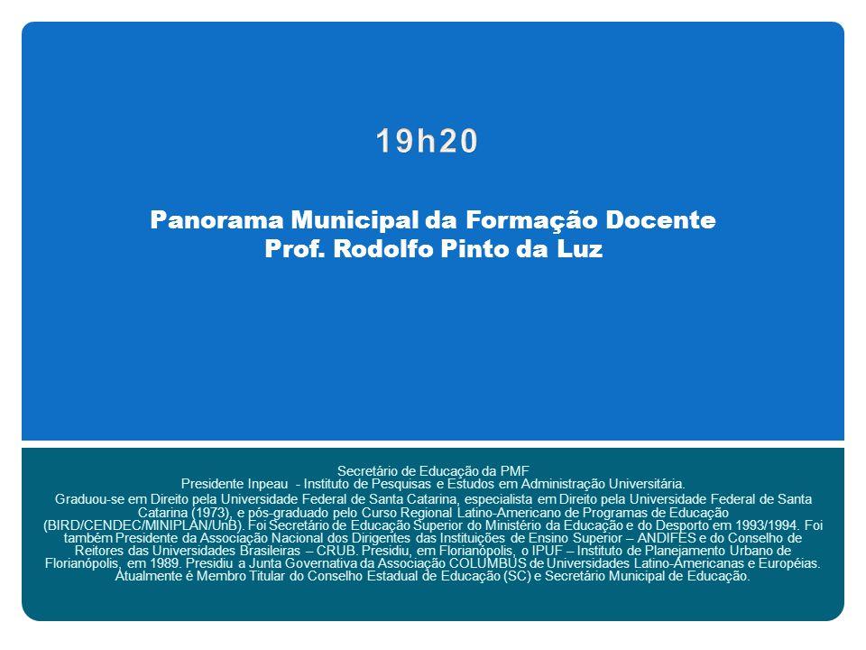 Panorama Estadual da Formação Docente Paulo Bauer Secretário de Estado da Educação SC