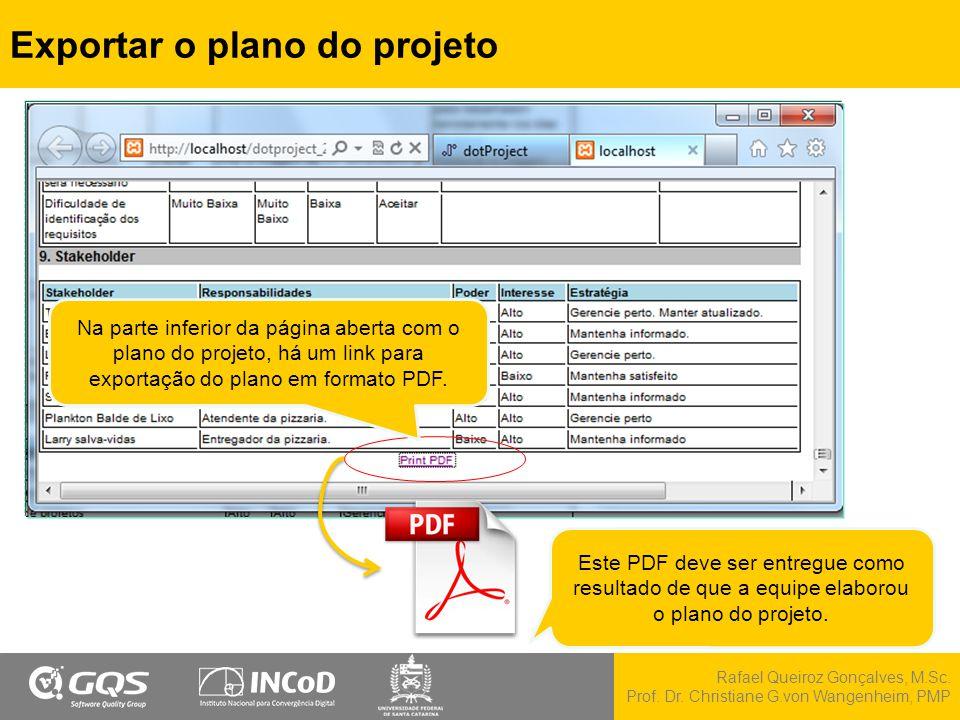Rafael Queiroz Gonçalves, M.Sc. Prof. Dr. Christiane G.von Wangenheim, PMP Exportar o plano do projeto Na parte inferior da página aberta com o plano