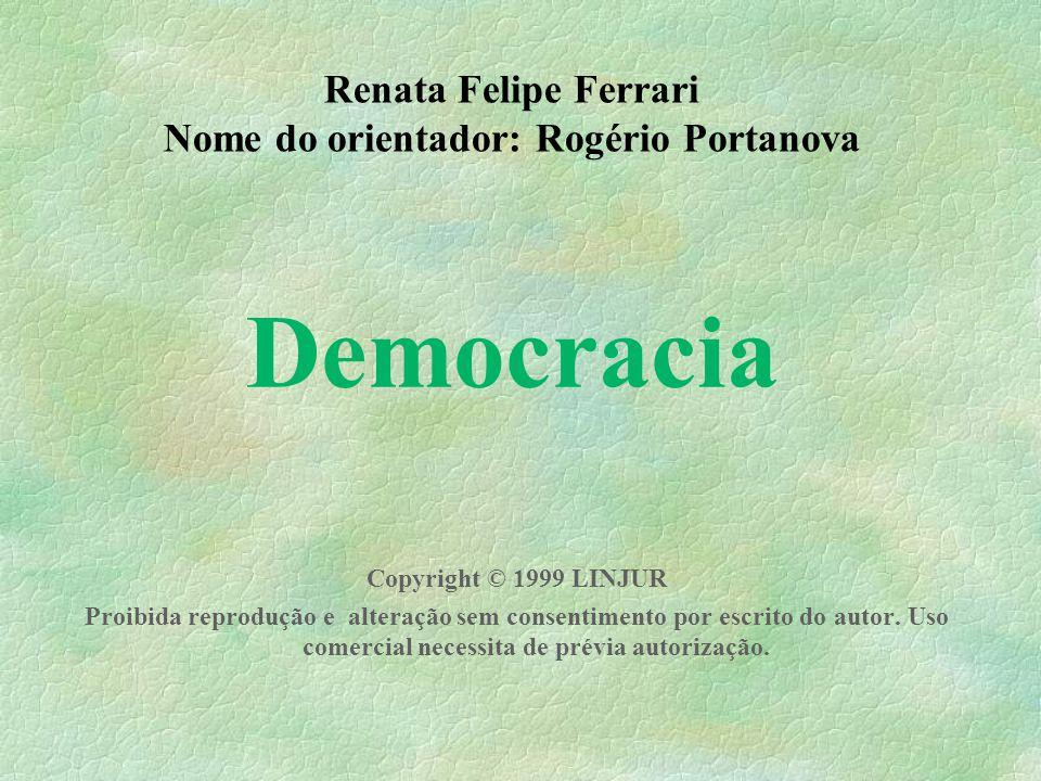 Democracia 11/41 Tipos de democracia §Berço: Grécia, principalmente Atenas §Povo se reunia no Ágora(praça pública) §Exercida imediata e diretamente pelo povo 1)Direta ou não representativa