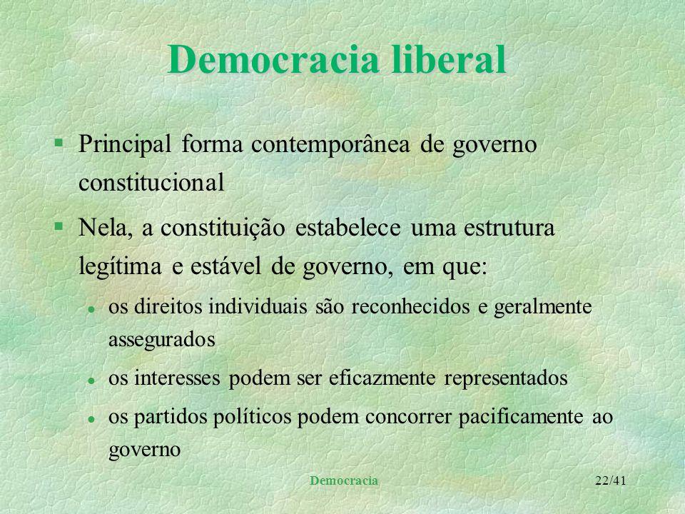 Democracia 21/41Totalitarismo §Totalitarismo de direita l indica como ponto de partida um ser coletivo, o Estado, a nação ou a raça l considera o home