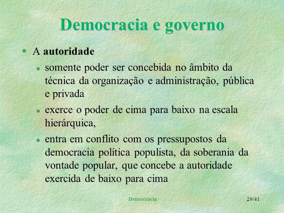 """Democracia 28/41 Democracia e governo §Idéia de que """"todo o poder emana do povo"""" l utilizada em pequenas comunidades como critério básico para a forma"""