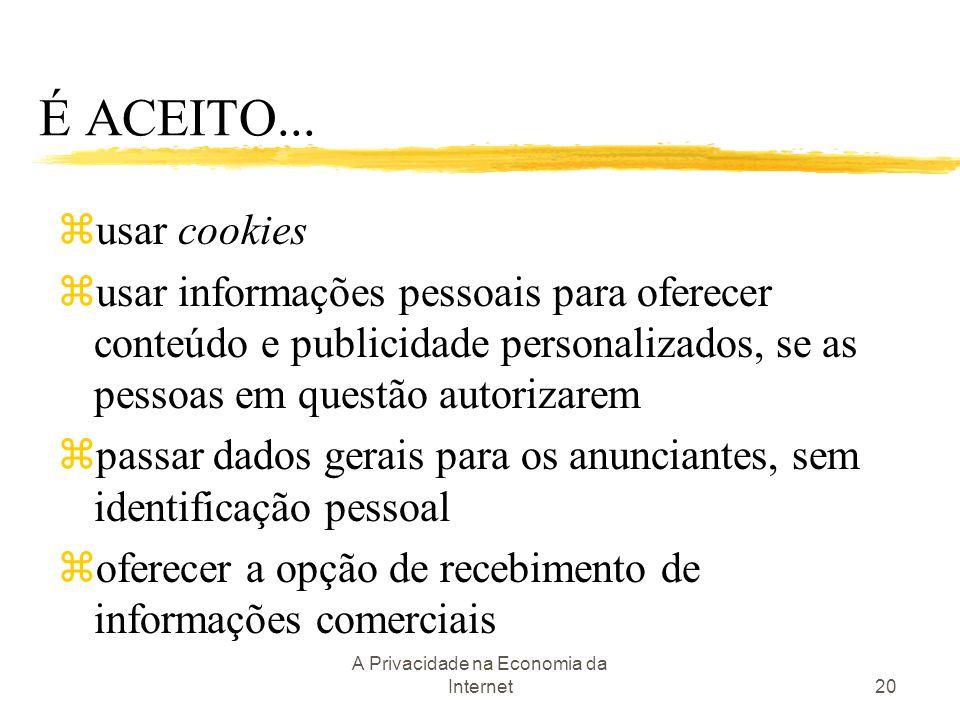 A Privacidade na Economia da Internet20 É ACEITO... zusar cookies zusar informações pessoais para oferecer conteúdo e publicidade personalizados, se a