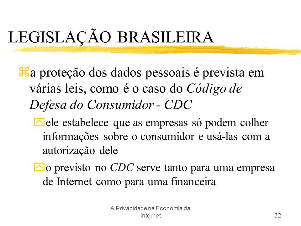 A Privacidade na Economia da Internet32 za proteção dos dados pessoais é prevista em várias leis, como é o caso do Código de Defesa do Consumidor - CD
