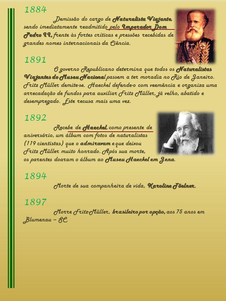 1884 Naturalista Viajante Demissão do cargo de Naturalista Viajante, Imperador Dom sendo imediatamente readmitido pelo Imperador Dom Pedro II, Pedro I