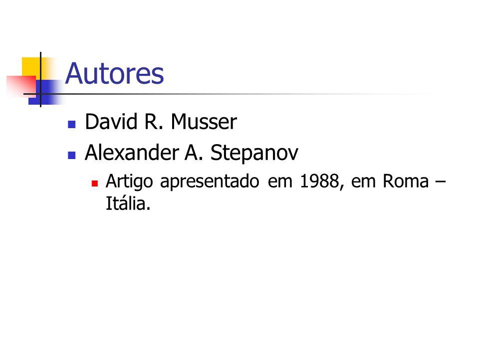 Autores David R. Musser Alexander A. Stepanov Artigo apresentado em 1988, em Roma – Itália.