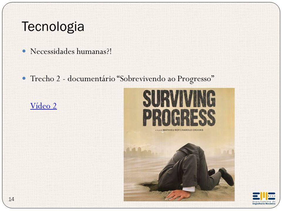 """Necessidades humanas?! Trecho 2 - documentário """"Sobrevivendo ao Progresso"""" Vídeo 2 Tecnologia 14"""