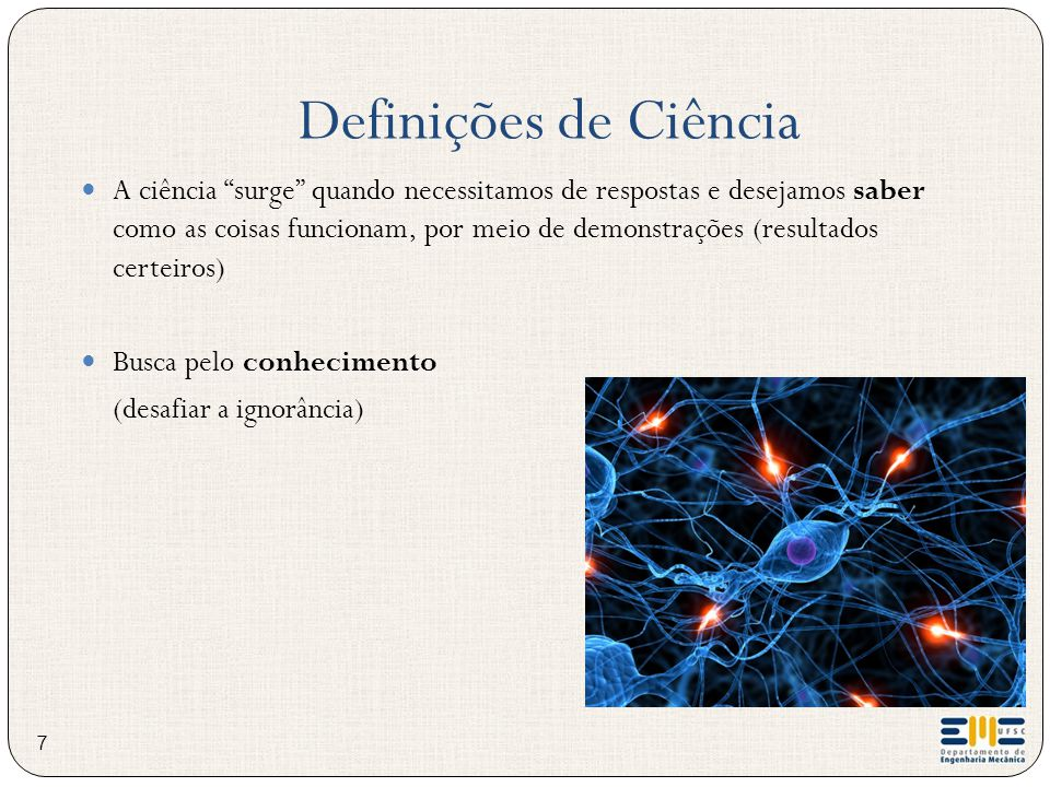 Ciência Moderna X Ciência Antiga Ciência Moderna – baseada em fatos observáveis, objetiva e impessoal.