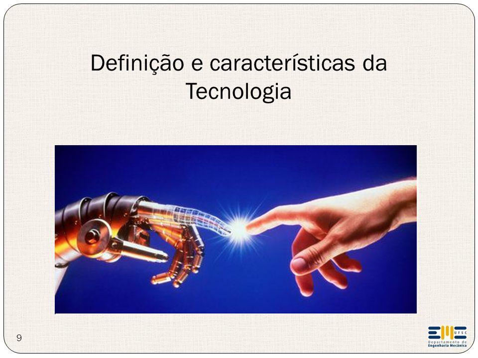 9 Definição e características da Tecnologia