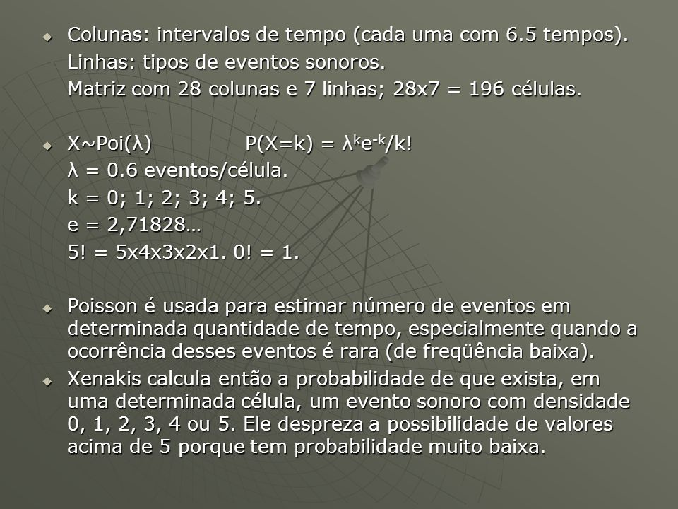  Colunas: intervalos de tempo (cada uma com 6.5 tempos).
