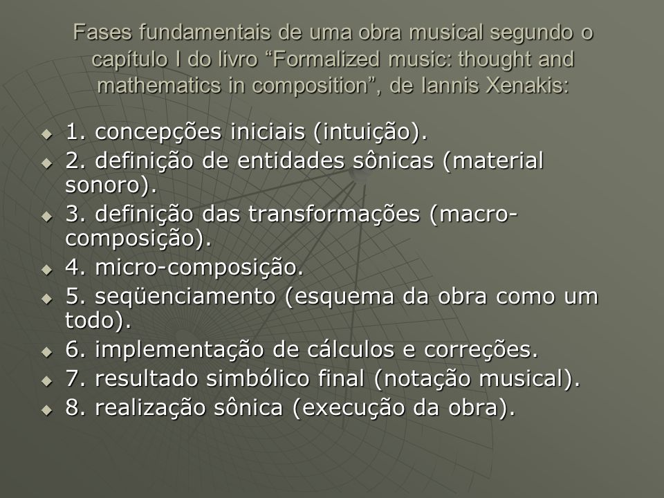 Fases fundamentais de uma obra musical segundo o capítulo I do livro Formalized music: thought and mathematics in composition , de Iannis Xenakis: 1111.