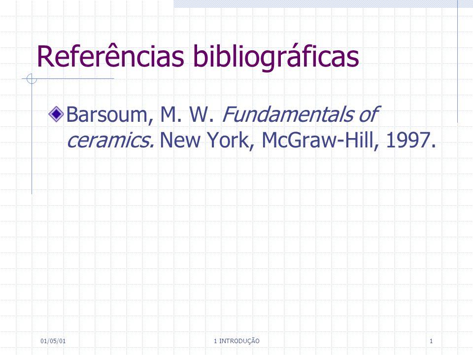 01/05/01 1 INTRODUÇÃO 2 Referências bibliográficas Calllister, W.