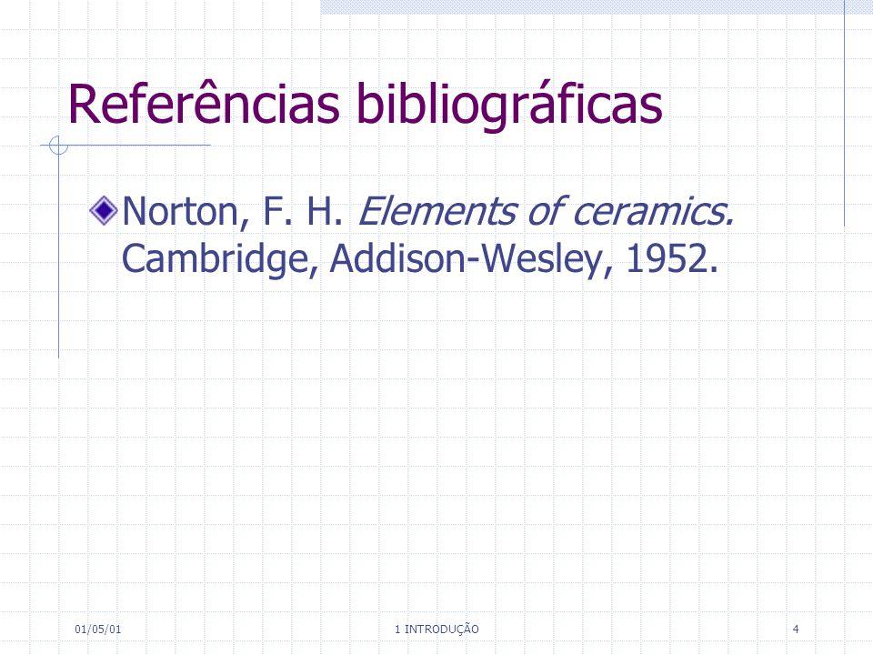 01/05/01 1 INTRODUÇÃO 4 Referências bibliográficas Norton, F.
