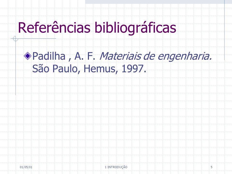 01/05/01 1 INTRODUÇÃO 5 Referências bibliográficas Padilha, A.