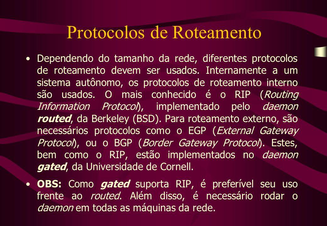 Protocolos de Roteamento Dependendo do tamanho da rede, diferentes protocolos de roteamento devem ser usados.