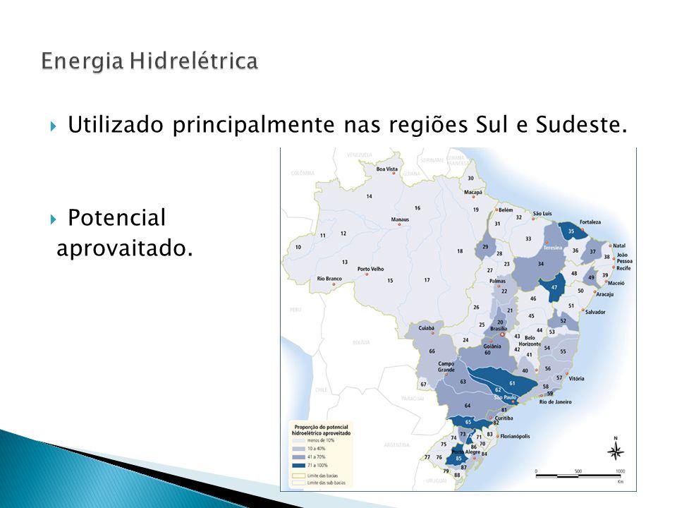  Utilizado principalmente nas regiões Sul e Sudeste.  Potencial aprovaitado.