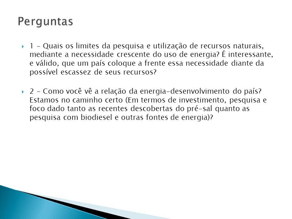  1 - Quais os limites da pesquisa e utilização de recursos naturais, mediante a necessidade crescente do uso de energia.