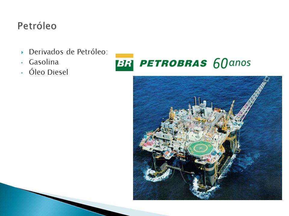  Derivados de Petróleo: Gasolina Óleo Diesel