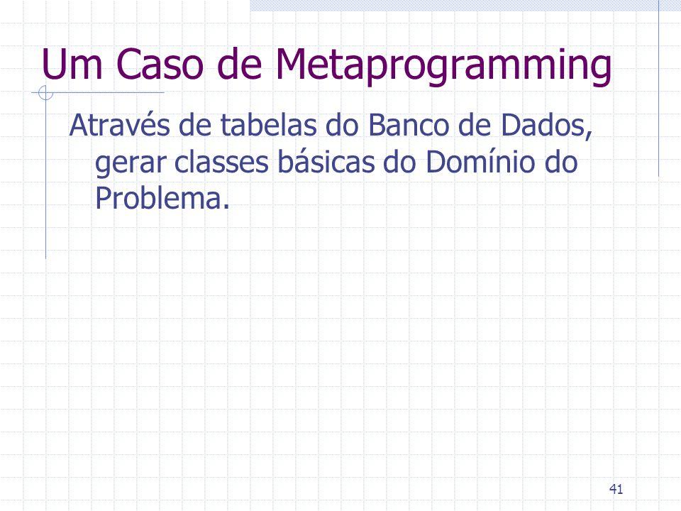 41 Através de tabelas do Banco de Dados, gerar classes básicas do Domínio do Problema.