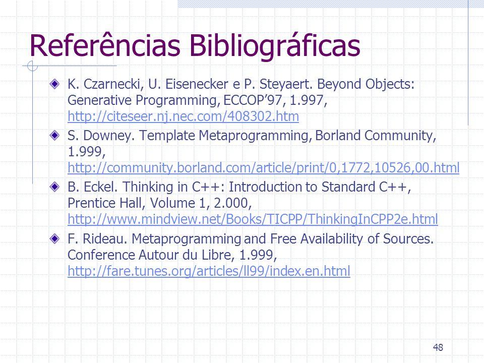 48 Referências Bibliográficas K. Czarnecki, U. Eisenecker e P.