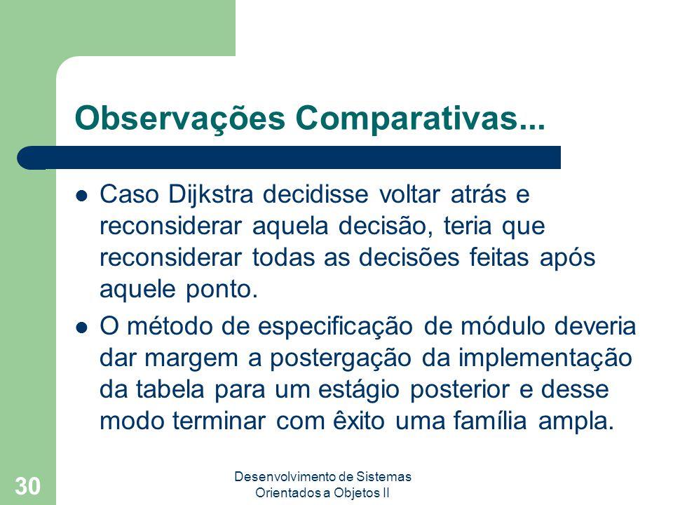 Desenvolvimento de Sistemas Orientados a Objetos II 30 Observações Comparativas...
