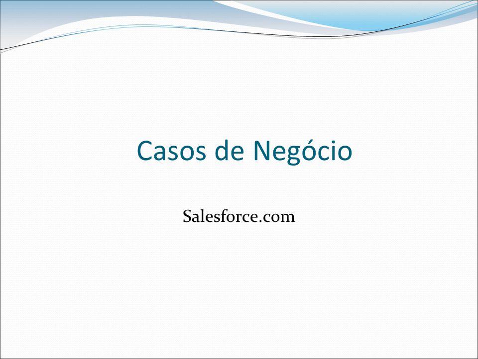 Casos de Negócio Salesforce.com