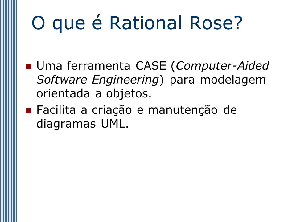 O que é Rational Rose.