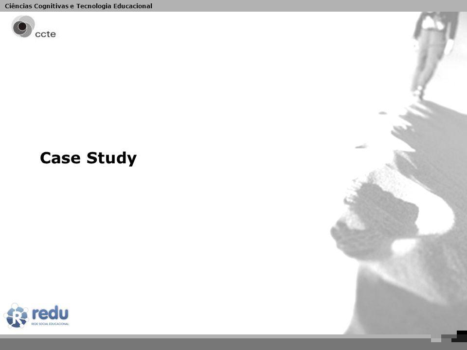 Ciências Cognitivas e Tecnologia Educacional Case Study