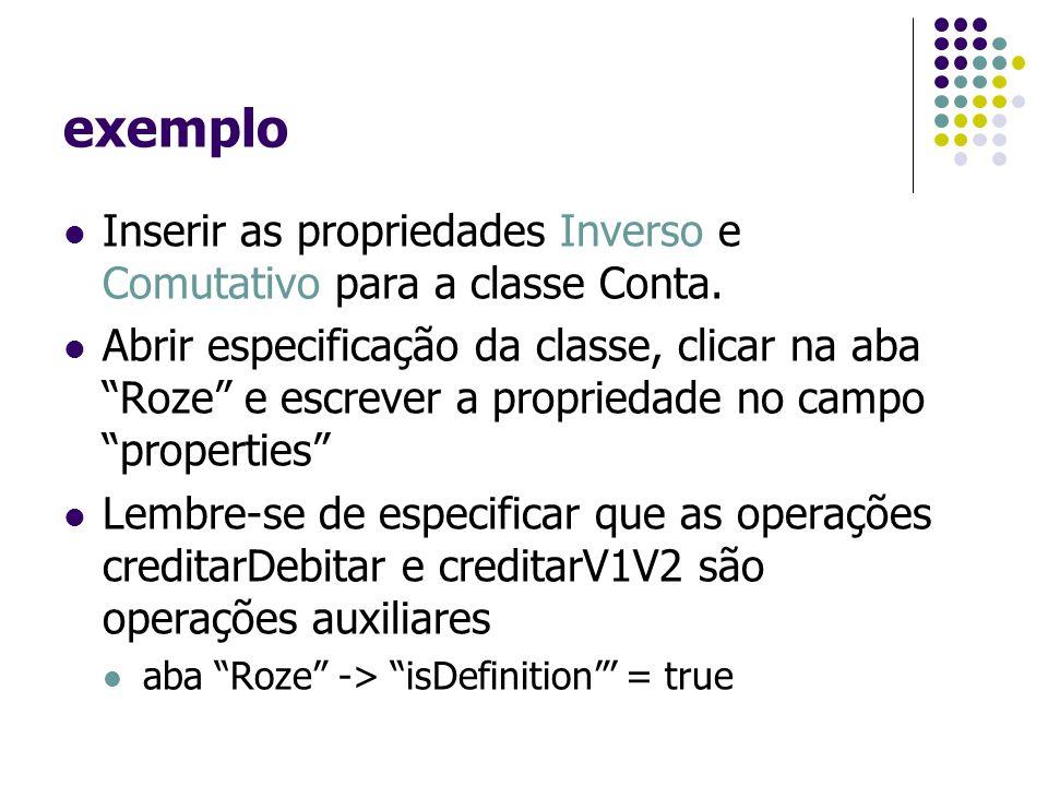 """exemplo Inserir as propriedades Inverso e Comutativo para a classe Conta. Abrir especificação da classe, clicar na aba """"Roze"""" e escrever a propriedade"""