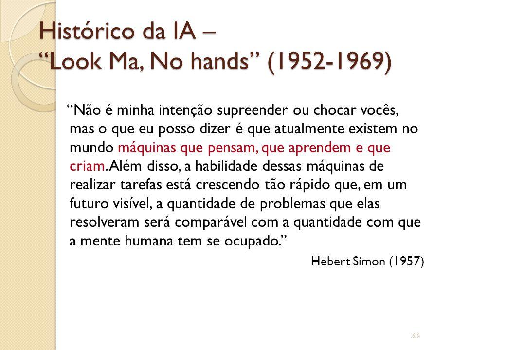 """Histórico da IA – """"Look Ma, No hands"""" (1952-1969) """"Não é minha intenção supreender ou chocar vocês, mas o que eu posso dizer é que atualmente existem"""