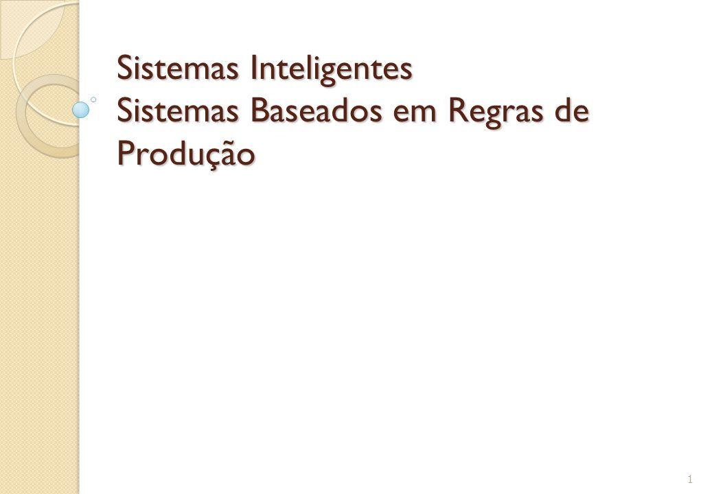 Sistemas Inteligentes Sistemas Baseados em Regras de Produção 1