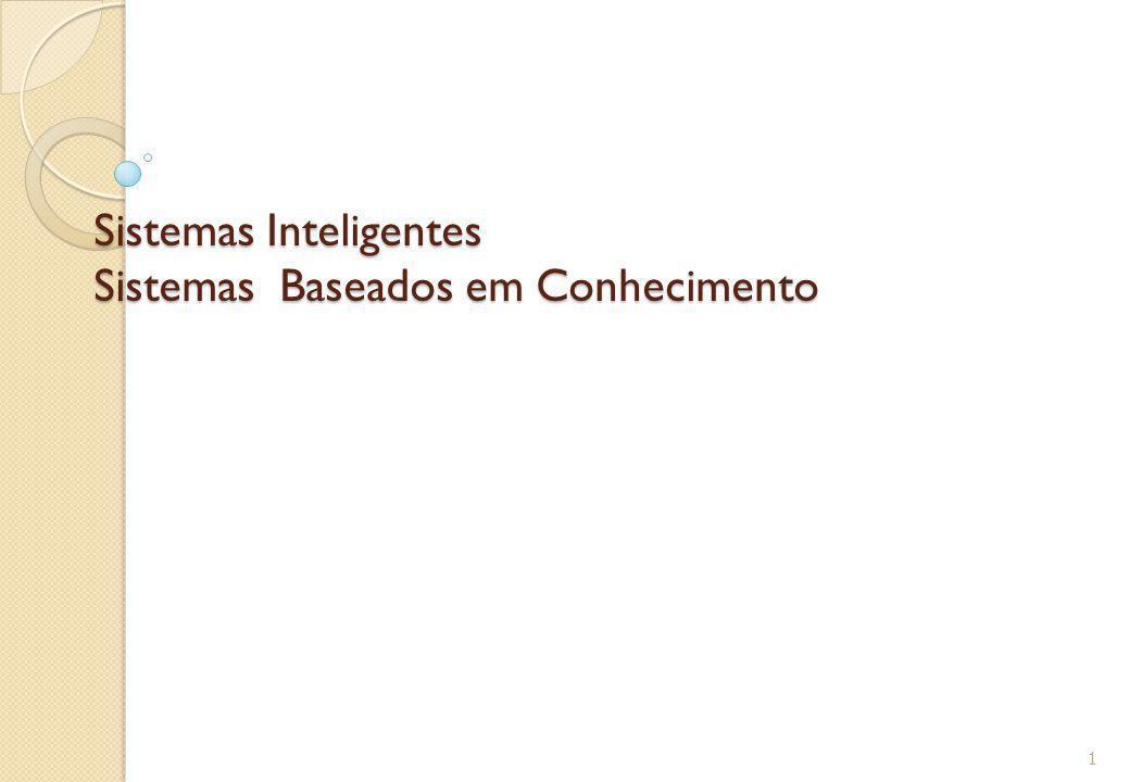 Sistemas Inteligentes Sistemas Baseados em Conhecimento 1