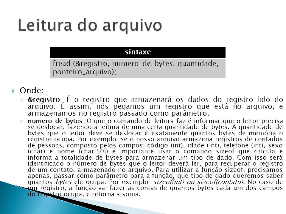 Onde: ◦ &registro: É o registro que armazenará os dados do registro lido do arquivo.