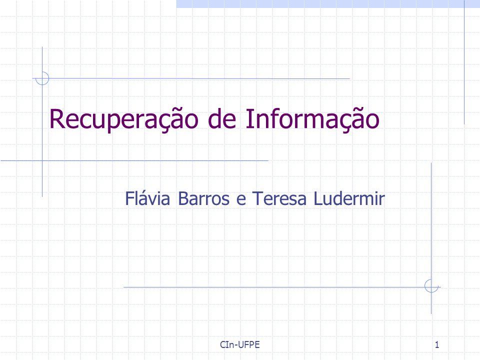 CIn-UFPE1 Recuperação de Informação Flávia Barros e Teresa Ludermir