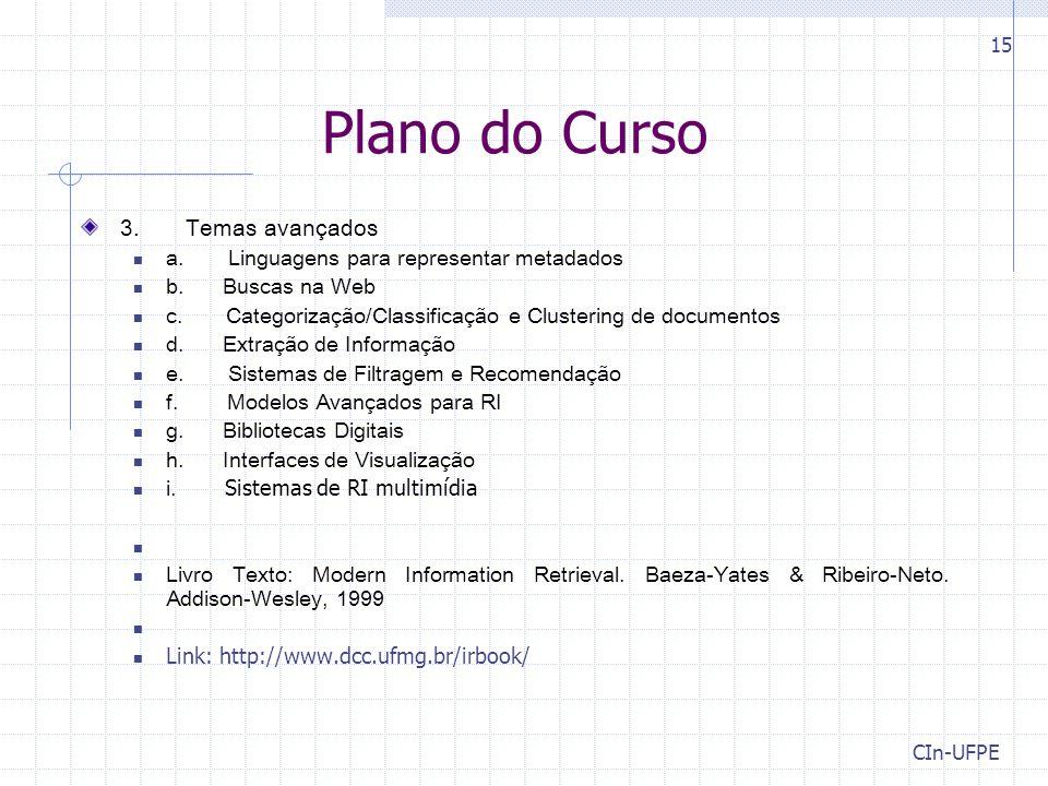 CIn-UFPE 15 Plano do Curso 3.Temas avançados a. Linguagens para representar metadados b.